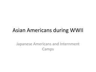 Asian Americans during WWII