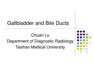 Gallbladder and Bile Ducts