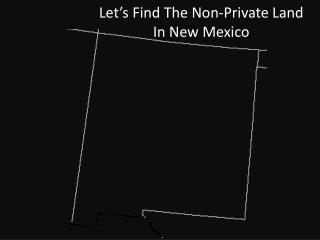Let's Find The Non-Private Land In New Mexico