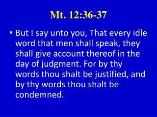 Mt. 12:36-37