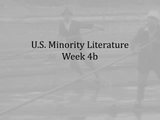 U.S. Minority Literature Week 4b