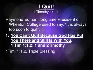 I Quit! 1 Timothy  1:1-11