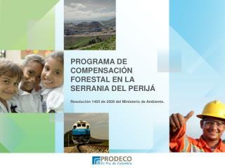 PROGRAMA DE COMPENSACIÓN FORESTAL EN LA SERRANIA DEL PERIJÁ