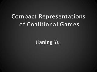 Compact Representations  of Coalitional Games