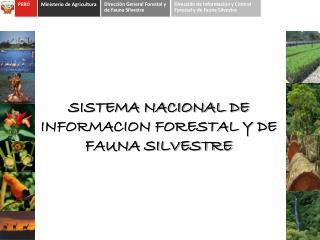 SISTEMA NACIONAL DE INFORMACION FORESTAL Y DE FAUNA SILVESTRE