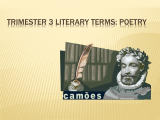 Trimester 3 Literary terms: Poetry