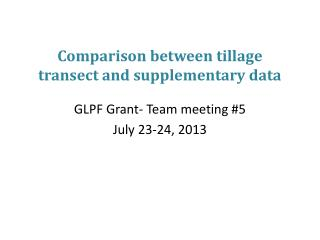 Comparison between tillage transect and supplementary data