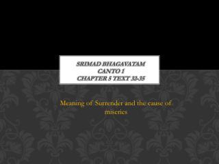 Srimad Bhagavatam Canto 1  Chapter 5 Text 32-35