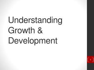 Understanding Growth & Development