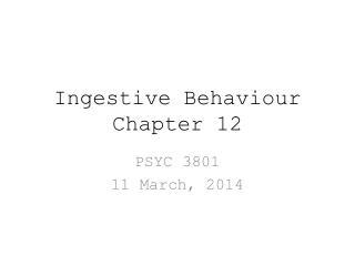 Ingestive Behaviour Chapter 12