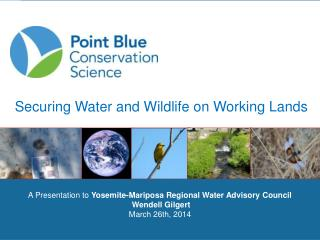A Presentation to  Yosemite-Mariposa Regional Water Advisory Council  Wendell Gilgert