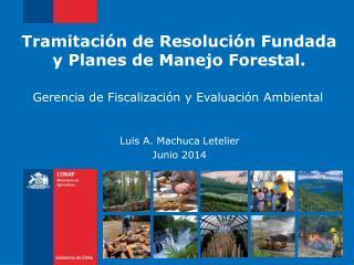 Tramitación de Resolución Fundada  y Planes de Manejo Forestal.