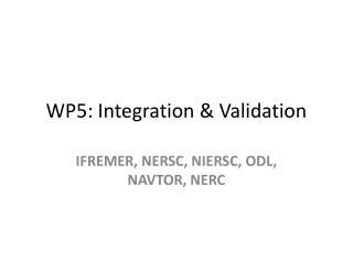 WP5: Integration & Validation