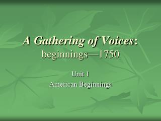 A Gathering of Voices :  beginnings�1750