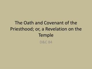 The Oath and Covenant of the Priesthood;  or,  a Revelation on the Temple