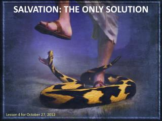 SALVATION :  THE ONLY SOLUTION