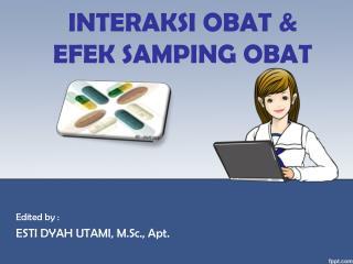 INTERAKSI OBAT & EFEK SAMPING OBAT