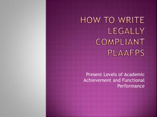 How to write legally compliant PLAAFPs