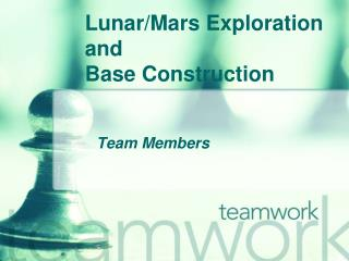 Lunar/Mars Exploration and  Base Construction