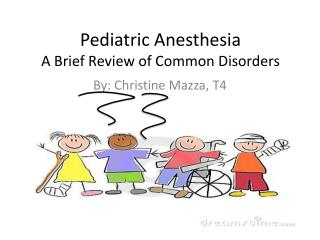 Pediatric Anesthesia A Brief Review of Common Disorders