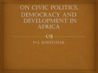 On civic politics,