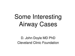 Some Interesting Airway Cases