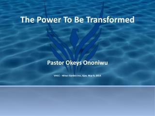 The Power To Be Transformed