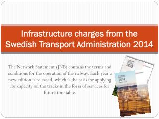 Infrastructure charges from the  Swedish Transport Administration  2014