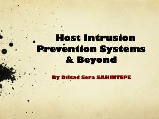 Host Intrusion Prevention  Systems & Beyond