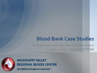 Blood Bank Case Studies