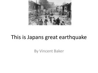 This is Japans great earthquake