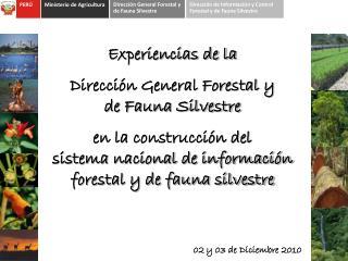 Experiencias de la  Dirección General Forestal y                        de Fauna Silvestre