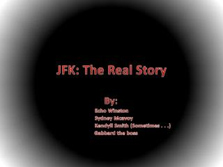 JFK: The Real Story