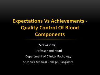 Expectations  Vs  Achievements - Quality Control Of Blood Components