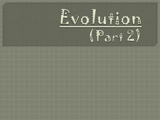 Evolution (Part 2)