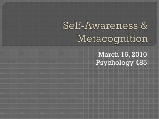 Self-Awareness &  Metacognition