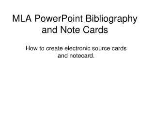 MLA PowerPoint Bibliography and Note Cards