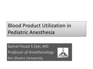 Blood Product Utilization in Pediatric Anesthesia