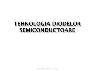 Tehnologia diodelor semiconductoare