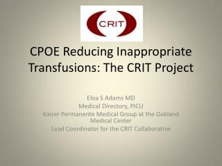 CPOE Reducing Inappropriate Transfusions: The CRIT Project