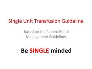 Single Unit Transfusion Guideline
