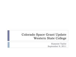 Colorado Space Grant Update Western State College