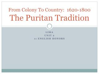 From Colony To Country:  1620-1800 The Puritan Tradition