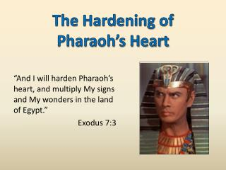 The Hardening of Pharaoh�s Heart