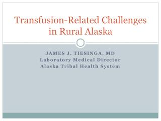 Transfusion-Related Challenges in Rural Alaska