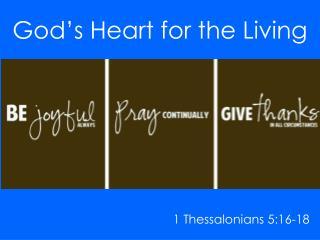 God�s Heart for the Living