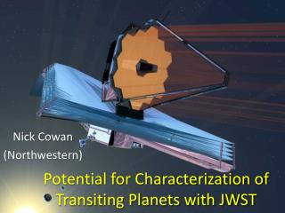 Potential for Characterization of Transiting Planets with JWST