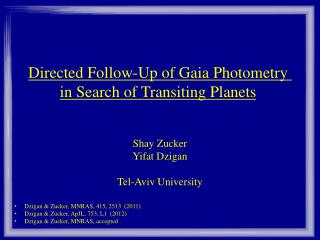 Directed Follow-Up of Gaia Photometry in Search of Transiting Planets