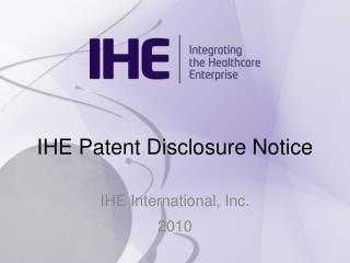 IHE Patent Disclosure Notice
