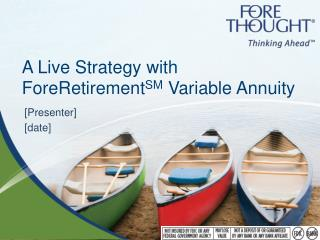 A  Live Strategy  with  ForeRetirement SM  Variable Annuity